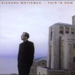 Richard Whiteman: This Is Now